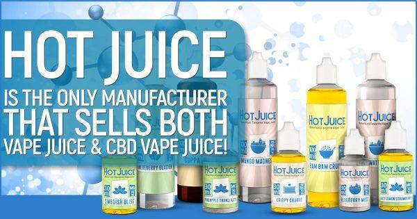 Hot Juice sells CBD and Vape Juice