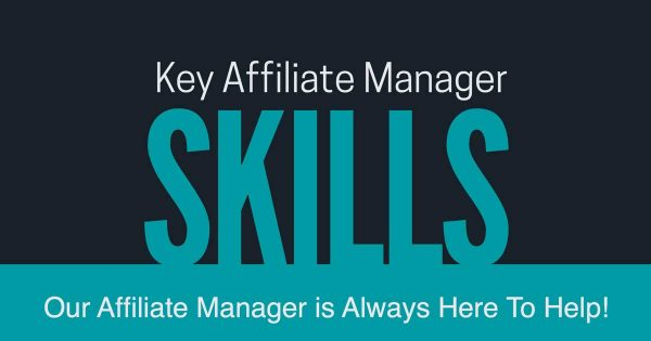 If You Need Help, Our Affiliate Manager is Here To Help!