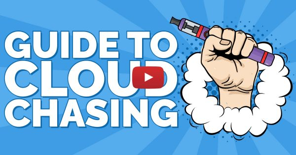 Image For Chasing the Biggest Vape Cloud — Fundamentals For Cloud Chasers Blog Post