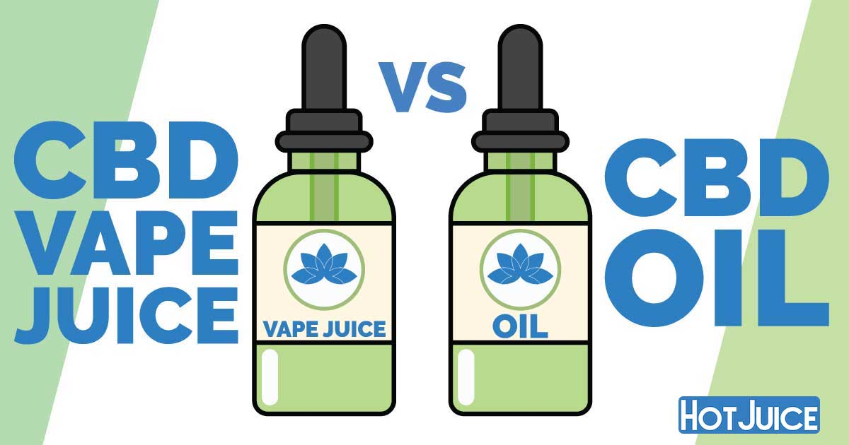 CBD Vape Juice vs  CBD Oil — Which Is Better?